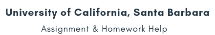 University of California, Santa Barbara Assignment & Homework Help